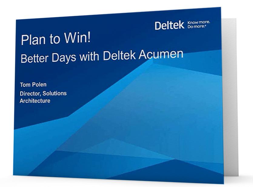 On Demand Webinar: Plan to Win! Better Days with Deltek Acumen